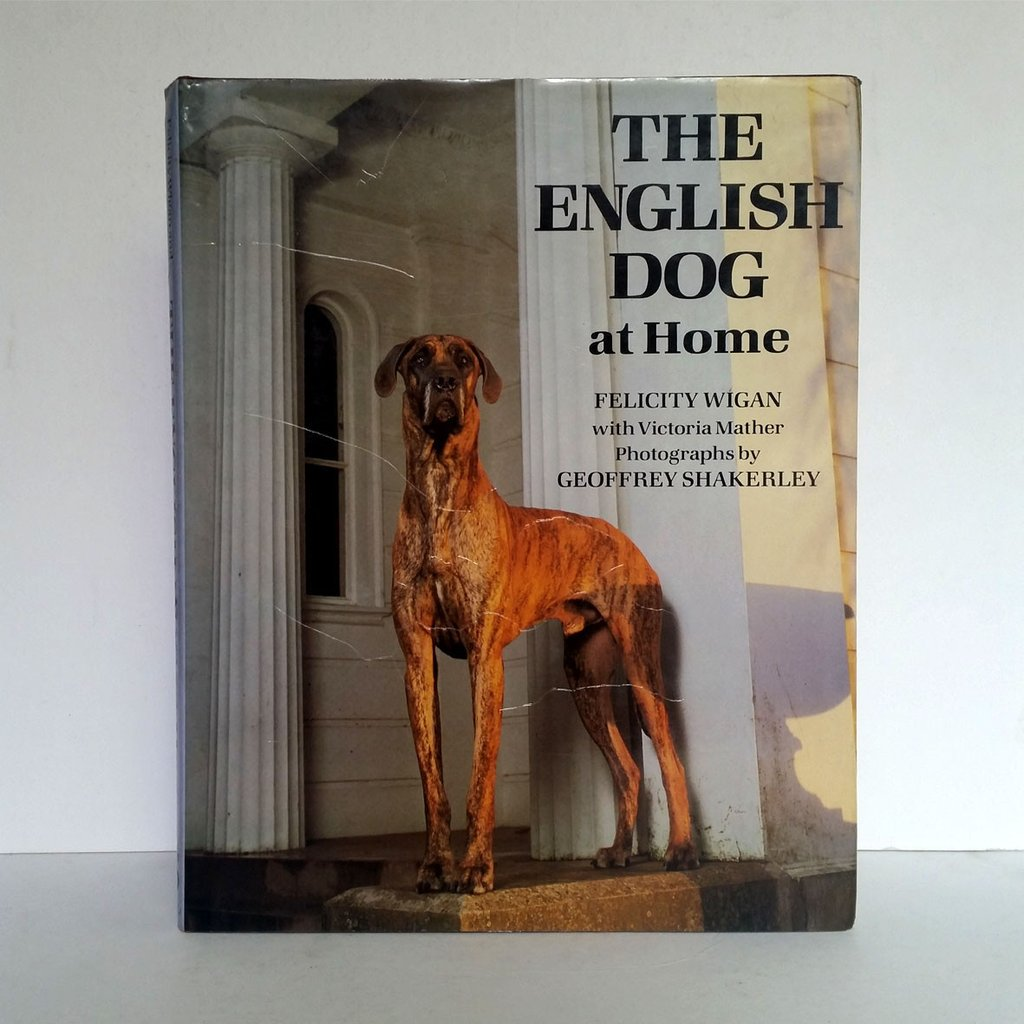 'The English Dog at Home' by By Felicity Wigan with Victoria Mather, with photographs by Geoffrey Shakerley.